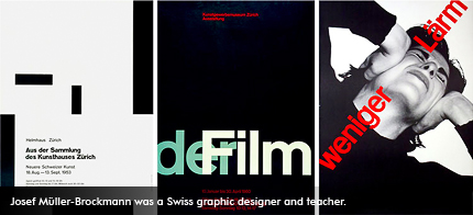 Josef Müller-Brockmann, (May 9, 1914, in Rapperswil – August 30, 1996), was a Swiss graphic designer and teacher.