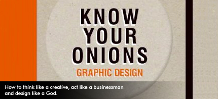 Know Your Onions gives away the secrets of graphic design.
