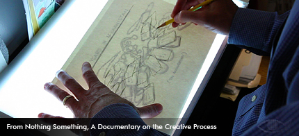 From Nothing Something, A Documentary on the Creative Process